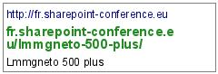 http://fr.sharepoint-conference.eu/lmmgneto-500-plus/